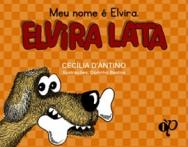 Meu nome é Elvira. Elvira Lata